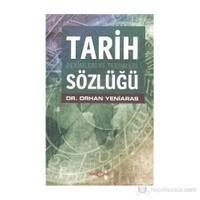 Tarih Deyimleri Ve Terimleri Sözlüğü-Orhan Yeniaras