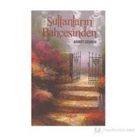 Sultanların Bahçesinden-Ahmet Coşkun