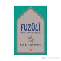 Fuzuli Hayatı, Sanatı, Eserleri-Haluk İpekten