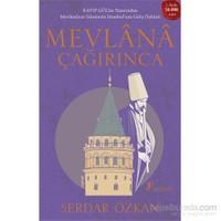 Mevlânâ Çağırınca - Kayıp Gül'ün Yazarından - Mevlânâ'nin Günümüz İstanbul'una Geliş Öyküsü