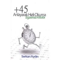45 Anlayarak Hızlı Okuma Egzersiz Kitabı