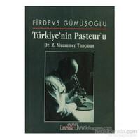 Türkiye''nin Pasteur''u Dr. Z. Muammer Tunçman