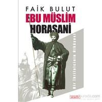 Ebu Müslim Horasani-Faik Bulut