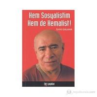 Hem Sosyalistim Hem De Kemalist!