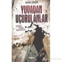 Yuvadan Uçurulanlar Tarihe Tanık Hikayeler-Nazmi Şimşek