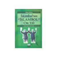 İstanbul'Un İslambol On Yılı-Oktay Ekinci