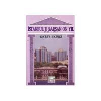 İstanbul'U Sarsan 10 Yıl-Oktay Ekinci