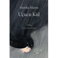 Uçucu Kül - Monika Maron
