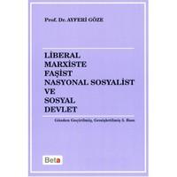 Liberal Marxiste Faşist Nasyonal Sosyalist Ve Sosyal Devlet-Ayferi Göze