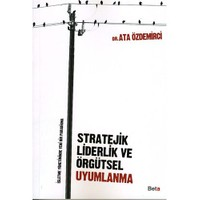 Stratejik Liderlik ve Örgütsel Uyumlanma