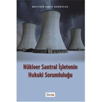 Nükleer Santal İşletenin Hukuki Sorumluluğu-Mustafa Halit Korkusuz