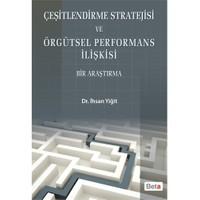 Çeşitlendirme Stratejisi Ve Örgütsel Performans İlişkisi - (Bir Araştırma)-İhsan Yiğit