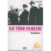 İlk Türk Filmleri - Burçak Evren