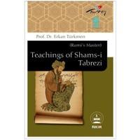 Teachings Of Shams-i Tabrezı (rumi's Master)