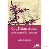 Geç Kalan Adam - Ahmet Hamdi Tanpınar - Sefa Kaplan