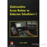 Elektronikte Arıza Bulma ve Giderme Teknikleri 1 - Önder Şişer