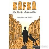 Kafka - Bir Köpeğin Araştırmaları-Franz Kafka