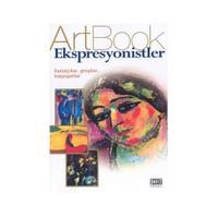 Ekspresyonistler: Sanatçılar, Gruplar, Başyapıtlar (Artbook)