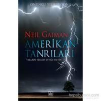 Amerikan Tanrıları Onuncu Yıl Edisyonu - Neil Gaiman