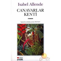 Canavarlar Kenti ( La Cıudad De Las Bestıas )-Isabel Allende