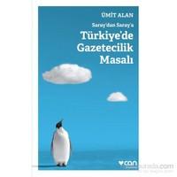 Saraydan Saraya Türkiyede Gazetecilik Masalı-Ümit Alan