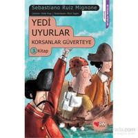 Yedi Uyurlar Korsanlar Güverteye 3.Kitap-Sebastiano Ruiz Mignone