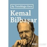 Ay Tutulduğu Gece-Kemal Bilbaşar