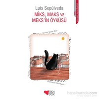 Miks, Maks Ve Meks'İn Öyküsü-Luis Sepulveda