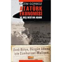 Atatürk Ekonomısı Ve Beş Destan Adam