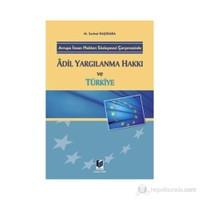 Avrupa İnsan Hakları Sözleşmesi Çerçevesinde Adil Yargılanma Hakkı Ve Türkiye-M. Serhat Kaşıkara