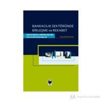 Bankacılık Sektöründe Birleşme Ve Rekabet