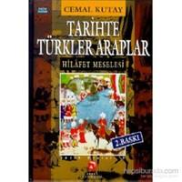 Tarihte Türkler Araplar Hilafet Meselesi