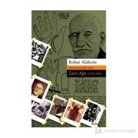 Dünyanın En Yaşlı Adamı Zaro Ağa 1774-1934-Rohat Alakom