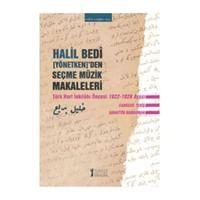 Halil Bedi (Yönetken)'den Seçme Müzik Makaleleri - (Türk Harf Öncesi İnkılabı 1922 - 1928 Arası)