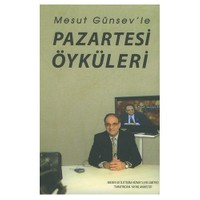 Mesut Günsev'le Pazartesi Öyküleri
