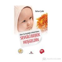Sevgili Bebek Hoşgeldin - (A'dan Z'ye Hamilelik ve Bebek Bakımı)