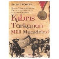 Kıbrıs Türkünün Milli Mücadelesi-Emine Sömek