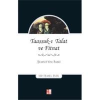 Taaşşuk-I Talat Ve Fitnat-Şemsettin Sami