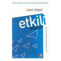 Etkili Liderlik - John Adair