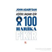 John Adair: Kişisel Başarı İçin 100 Harika Fikir