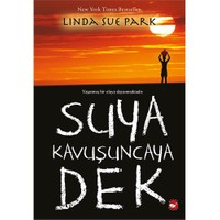 Suya Kavuşuncaya Dek - Linda Sue Park