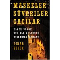 Maskeler Süvariler Gacılar - Pınar Selek