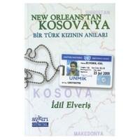 New Orleans'tan Kosova'ya Bir Türk Kızının Anıları