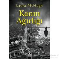 Kanın Ağırlığı-Laura Mchugh