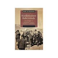 Kürdolojinin Bahçesinde - Kürdologlar Ve Kürdoloji Üzerine Söyleşi Ve Makaleler-Martin Van Bruinessen