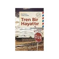 Tren Bir Hayattır