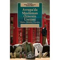 Avrupa'Da Müslüman Öznenin Üretimi - (Fikirler, Bilinçler, Örnekler)-Martin Van Bruinessen