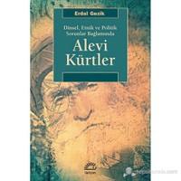 Alevi Kürtler - (Dinsel, Etnik ve Politik Sorunlar Bağlamında)