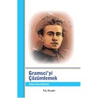 Gramsci'Yi Çözümlemek-Adam David Morton