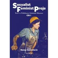 Sosyalist Feminist Proje Cilt 1 – Teori ve Politikanın Günümüz Okuması
